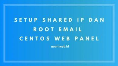 Photo of Cara Setup Shared IP dan Root Email di CentOS Web Panel